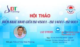 Hội thảo Điểm khác nhau giữa ISO 45001- ISO 14001 – ISO 9001